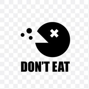 Do not eat danger